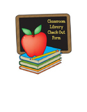 Classroom Library Check Out Form