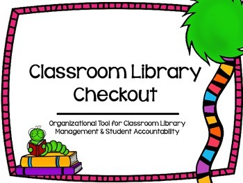 Classroom Library Checkout & Book Request Sheets