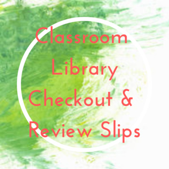 Classroom Library Checkout & Review Slips