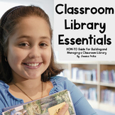 Classroom Library Essentials - Guide on how to build and manage your library