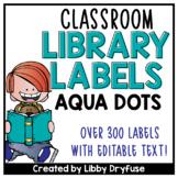 Classroom Library Labels EDITABLE for Bins & Books {Aqua Dots}