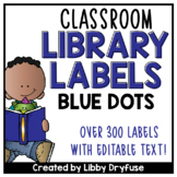 Classroom Library Labels EDITABLE for Bins & Books {Blue Dots}