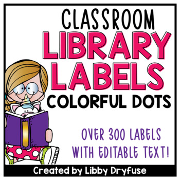 Classroom Library Labels EDITABLE for Bins & Books {Colorful Polka Dots}