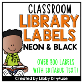 Classroom Library Labels EDITABLE for Bins & Books {Neon and Black}