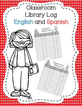 Classroom Library Log English and Spanish!