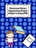 Classroom Library Organization Project- A Beginning of the