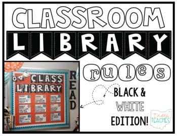 Classroom Library Rules [BLACK & WHITE] >> EDITABLE!