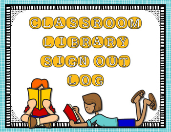 Classroom Library Sign Out Sheets, Reminders, Binder Cover (Check Out)