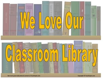 """Classroom Library Sign  """"We Love Our Classroom Library"""""""