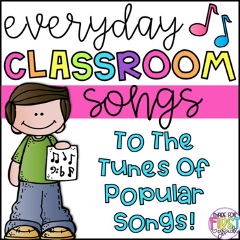 Everyday Classroom Songs: To the Tunes of Popular Songs