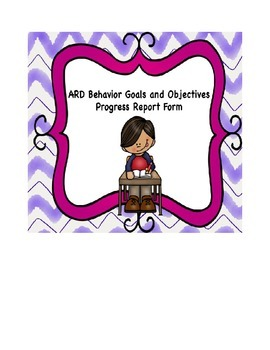 Classroom Management ARD Behavior Goal and Objective Report Form