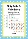 Birdy Bucks and Wallet Labels (Editable Classroom Management Money Set)