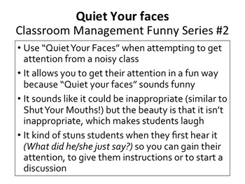 Classroom Management Funny Series #2 Quiet Your Faces