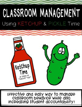 Classroom Management Ketchup and Pickle Time: