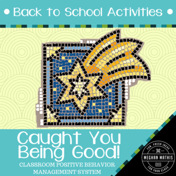 Classroom Management Plan - Caught You Being Good!