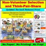 Classroom Management:  Non-Volunteer Selection and Think-Pair-Share