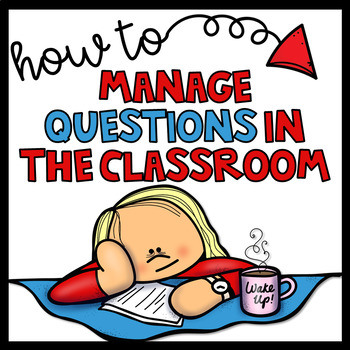 Classroom Management-Promoting Curiosity and Managing Questions