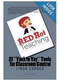 Classroom Management RED Hot Teaching: 21 Yuck to Yay Tools