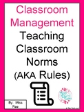 Classroom Management & Teaching Classroom Norms  (AKA Rules) BUNDLE