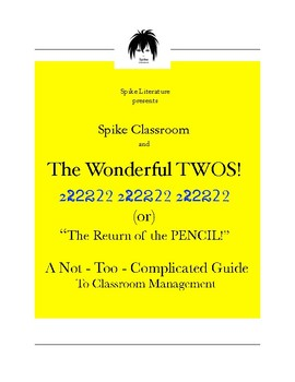 Classroom Management Made Easy! The Wonderful 2s Study Guide/Tool Kit by Spike