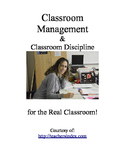 Classroom Management and Classroom Discipline for the Real
