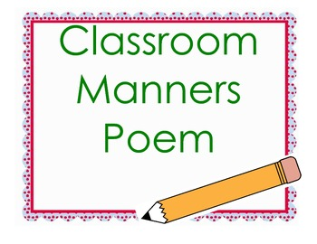 Classroom Manners Poem  - Teaching  Manners is important, too :) BaCk to ScHoOl