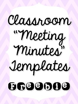 Classroom Meeting Minutes Templates - FREEBIE