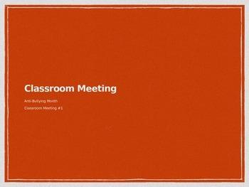 Classroom Meeting Week 1: Anti Bullying