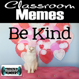 Classroom Meme - BE KIND -  Kitty Cat Heart Sign/Poster