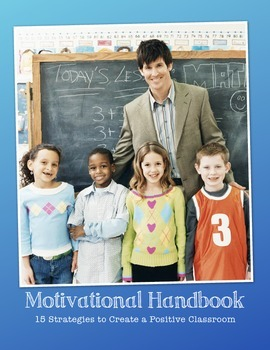 Classroom Motivational Handbok: 15 Easy Strategies for you