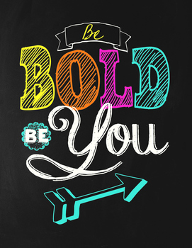 Classroom Motivational Poster - Chalkboard Theme - Be Bold, Be You