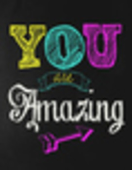 Classroom Motivational Poster Set of 4 - Chalkboard Theme - You Are Amazing