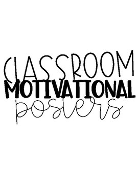 Classroom Motivational Posters **Black and White**