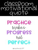 Classroom Motivational Quote-Practice makes Progress not Perfect