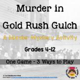 Classroom Murder Mystery: Murder in Gold Rush Gulch - 3 Ga
