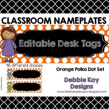 Classroom Nameplates (Editable Desk Tags) Orange Polka Dot