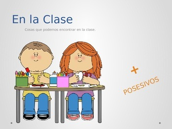 Classroom Objects WHILE learning possessives. Objetos de l