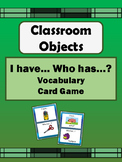 Classroom Objects- I have/Who has…? Card Game- ESL Classroom Objects Vocabulary