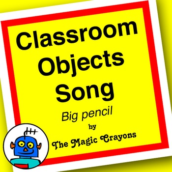English Classroom Objects Song 1 for ESL, EFL, Kindergarten. Crayon, pencil