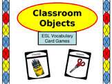 Classroom Objects Vocabulary ESL Card Games