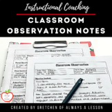 Instructional Coaching: Classroom Observation Notes [Editable]