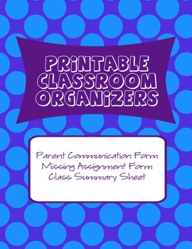 Classroom Organizers - Parent Communication, Missed Assignment, Class Summary