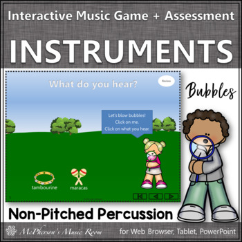 Non-Pitched Percussion Instruments + Assessment Interactive Music Game {bubbles}