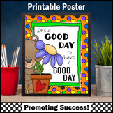 Classroom Poster Inspirational Quote, It's a Good Day Teacher Appreciation Week