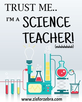 Classroom Poster - Trust Me I'm A Science Teacher - Z is for Zebra