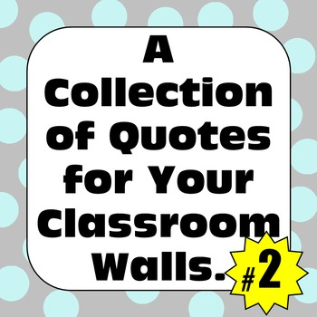 Classroom Posters: A Collection of Quotes for Your Classroom Walls #2