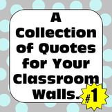 Classroom Decor Posters: A Collection of Quotes for your Classroom Walls