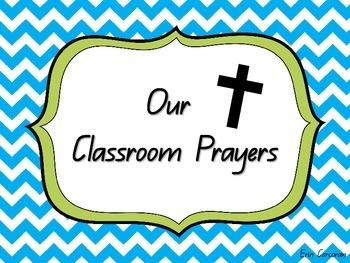 Classroom Prayers -  Morning, Lunch and Afternoon