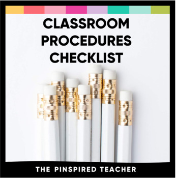 Classroom Procedures Checklist for Back to School- (200+ Procedures)