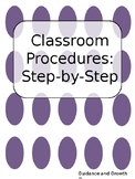 Classroom Procedures: Step-by-Step and Day-by-Day